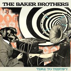 Baker Brothers/TIME TO TESTIFY CD
