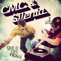 CMC & Silenta/GET IT ON NOW CD