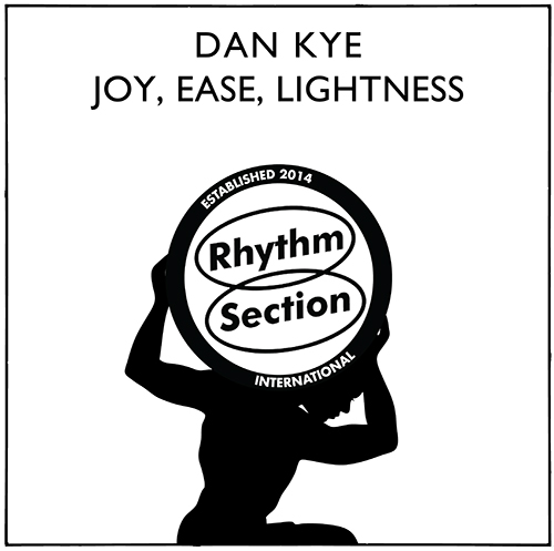 "Dan Kye/JOY, EASE, LIGHTNESS 12"""