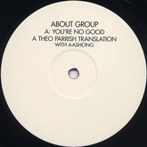 About Group/YOU'RE NO GOOD - THEO P 12""