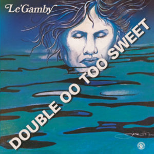 Le'Gamby/DOUBLE OO TOO SWEET LP