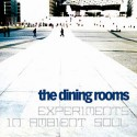 Dining Rooms/EXPERIMENTS IN...CD