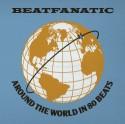 Beatfanatic/AROUND THE WORLD IN 80.. DLP