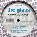"""Glass, The/WANNA BE DANCIN' 12"""""""
