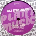 Eli Escobar/GLASS HOUSE 12""