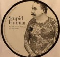 Stupid Human/AHH YOU'RE WELCOME 12""