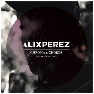"Alix Perez/CHROMA CHORDS EP D12"""