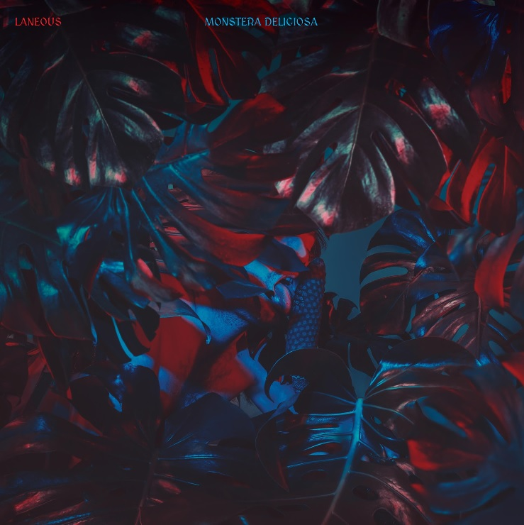 Laneous/MONSTERA DELICIOSA LP