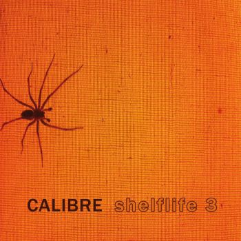 Calibre/SHELFLIFE 3 CD