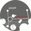 """Slope/TRUST THE UNIVERSE(ATJAZZ MIX) 12"""""""