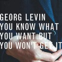 """Georg Levin/YOU KNOW WHAT YOU WANT..12"""""""