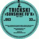 """Trickski/SWEAT & SUNSHINE F**K 12"""""""