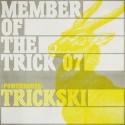 "Trickski/MEMBERS OF THE TRICK #7 12"""