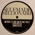 Selfmade Millionaire/NEVER COME BACK 12""