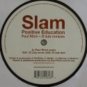 Slam/POSITIVE EDUCATION REMIXES #1 12""
