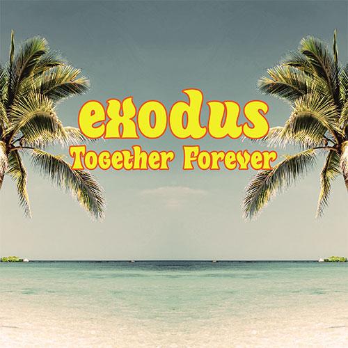 """Exodus/TOGETHER FOREVER 12"""""""
