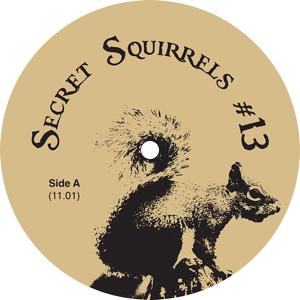 """Secret Squirrel/NO 13 12"""""""