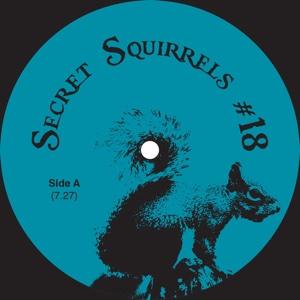 """Secret Squirrel/NO 18 12"""""""