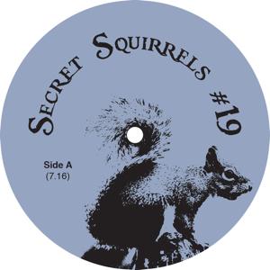 """Secret Squirrel/NO 19 12"""""""