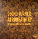 "Gecko Turner/AFROBEATNIK? SEIJI RMX 12"""