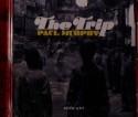 Paul Murphy/THE TRIP CD
