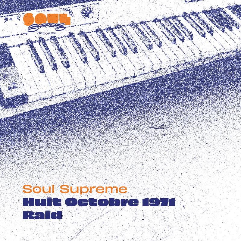 """Soul Supreme/HUIT OCTOBRE 1971 & RAID 7"""""""