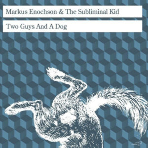 """Markus Enochson/TWO GUYS AND A DOG 12"""""""
