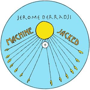 "Jerome Derradji/MACHINE JACKED 12"""