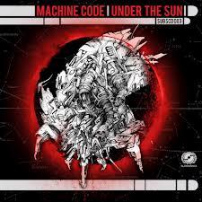 "Machine Code/UNDER THE SUN D10"" + CD"