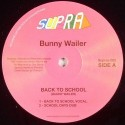 "Bunny Wailer/BACK TO SCHOOL(PILOOSKI)12"""