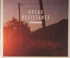 Break/RESISTANCE CD