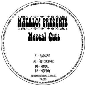 """Matalo!/MEZCAL CUTS 12"""""""