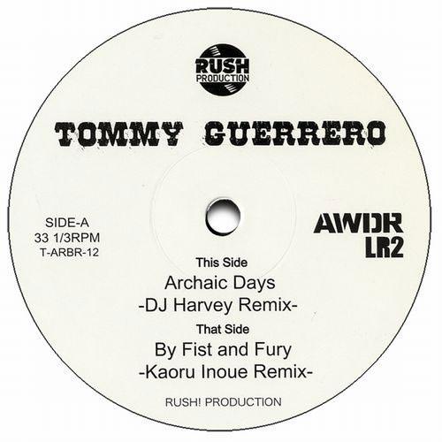 "Tommy Guerrero/ARCHAIC DAYS REMIX 12"""