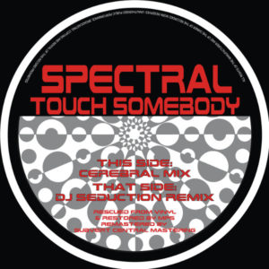 """Spectral/TOUCH SOMEBODY 12"""""""