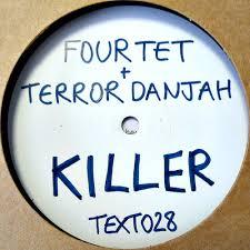 """Four Tet & Terror Danjah/KILLER 12"""""""