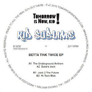 "Kid Sublime/BETTA TINK TWICE EP 12"""