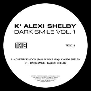 """K'Alexi Shelby/DARK SMILES VOL 1 EP D12"""""""