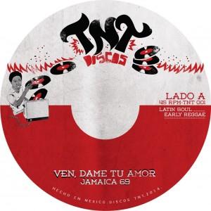 """Jamaica 69/VEN DAME TU AMOR &OLVIDAME 7"""""""