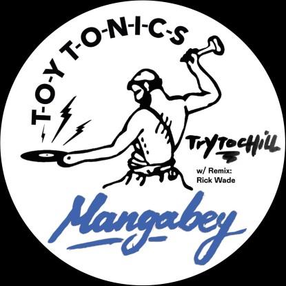 "Mangabey/TRY TO CHILL-RICK WADE RMX 12"""