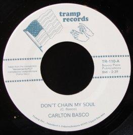 """Carlton Basco/DON'T CHAIN MY SOUL 7"""""""
