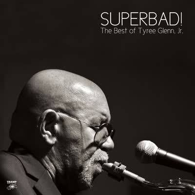 Tyree Glenn Jr./SUPERBAD LP + 7""