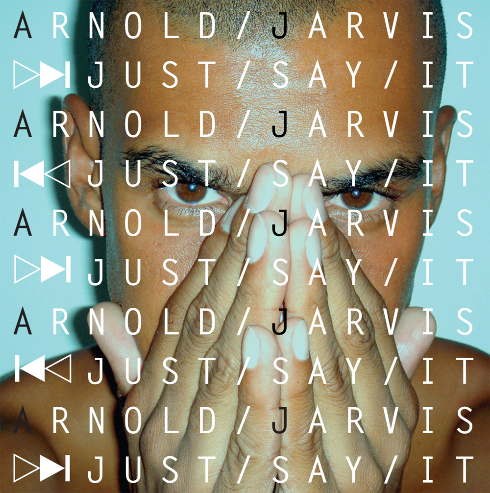 Arnold Jarvis/JUST SAY IT CD