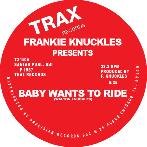 Frankie Knuckles/BABY WANTS TO RIDE 12""