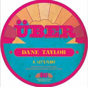 """Dane Taylor/LET'S FLOAT 12"""""""