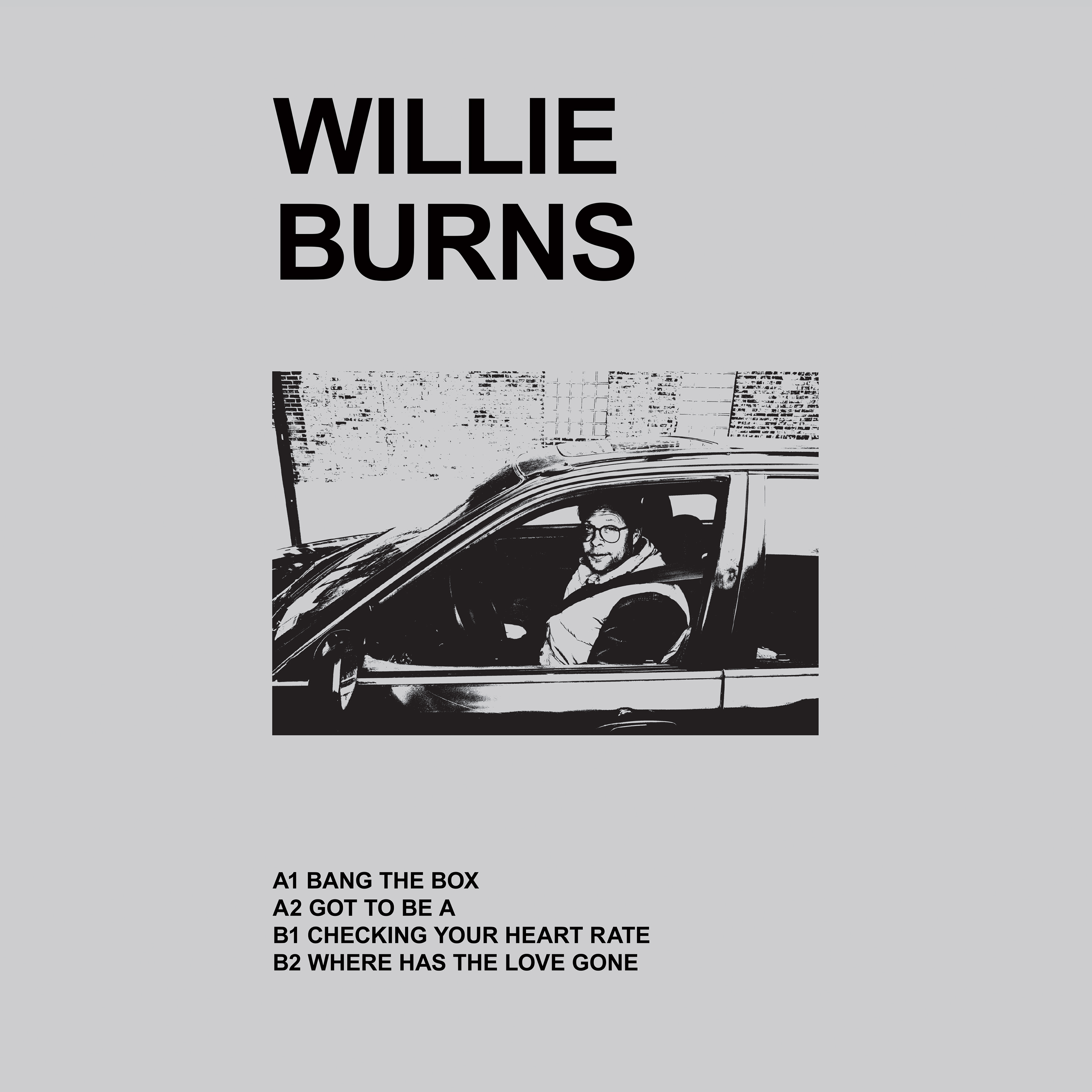 """Willie Burns/WHERE HAS THE LOVE GONE 12"""""""