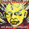 "Crazy Baldhead/TOO MUCH TECHNOLOGY  7"""