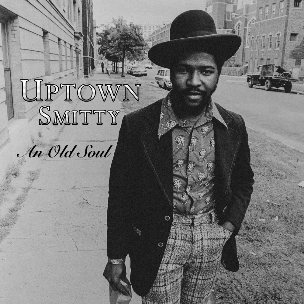 Uptown Smitty/AN OLD SOUL LP