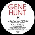 Gene Hunt/PLAY THAT SONG REMIX EP 12""