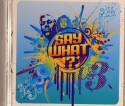 Us3/SAY WHAT!? CD