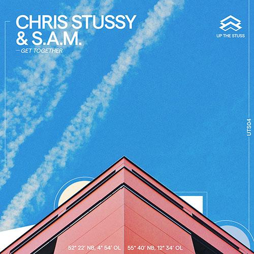 Chris Stussy & S.A.M./GET TOGETHER DLP
